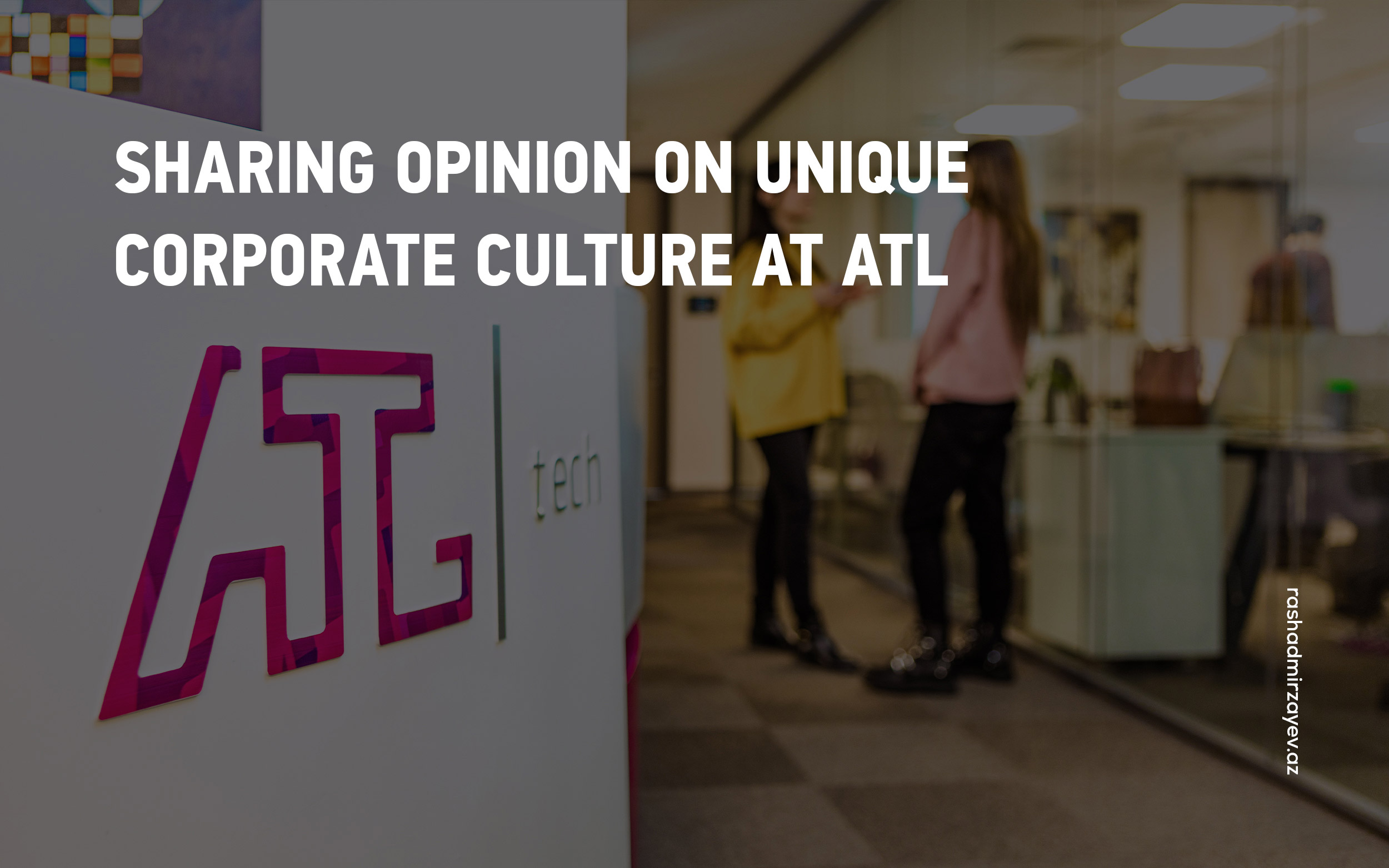 Sharing-opinion-on-unique-corporate-culture-at-ATL